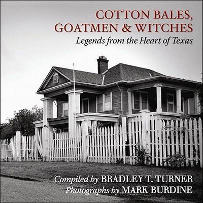 Cotton Bales, Goatmen & Witches