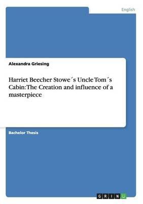 Harriet Beecher Stowe´s Uncle Tom´s Cabin