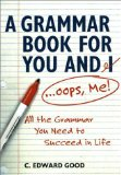 A Grammar Book for You and I (Oops, Me)