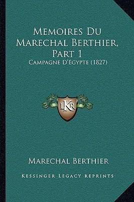 Memoires Du Marechal Berthier, Part 1