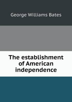 The Establishment of American Independence