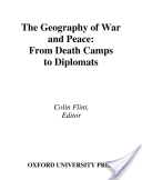 The Geography of War and Peace : From Death Camps to Diplomats