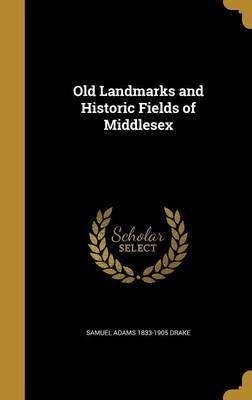 OLD LANDMARKS & HIST...