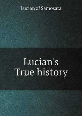 Lucian's True Histor...
