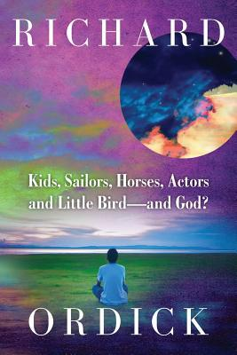 Kids, Sailors, Horses, Actors and Little Bird and God?