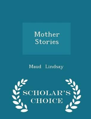 Mother Stories - Scholar's Choice Edition