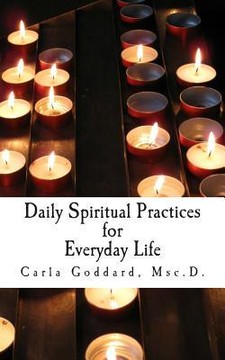 Daily Spiritual Practices for Everyday Life
