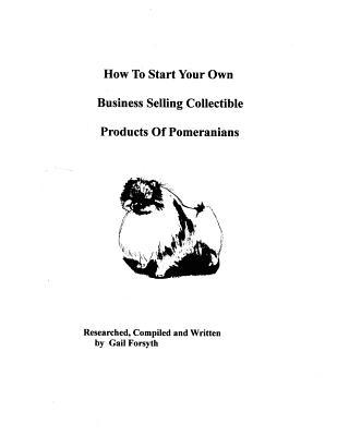 How to Start Your Own Business Selling Collectible Products of Pomeranians