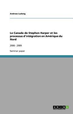 Le Canada de Stephen Harper et les processus d'intégration en Amérique du Nord