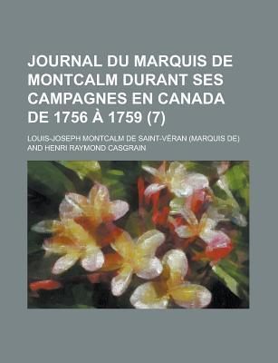 Journal Du Marquis de Montcalm Durant Ses Campagnes En Canada de 1756 1759 (7)