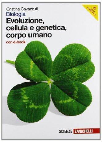 Biologia. Evoluzione, cellula e genetica, corpo umano. Per le Scuole superiori. Con DVD-ROM. Con espansione online