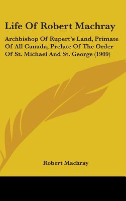 Life of Robert Machray