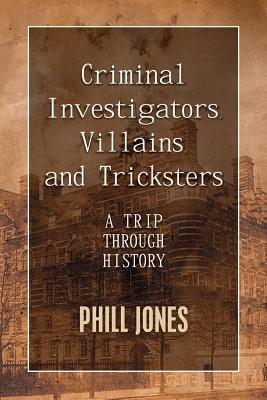 Criminal Investigators, Villains, and Tricksters