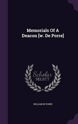 Memorials of a Deacon [W. de Porre]
