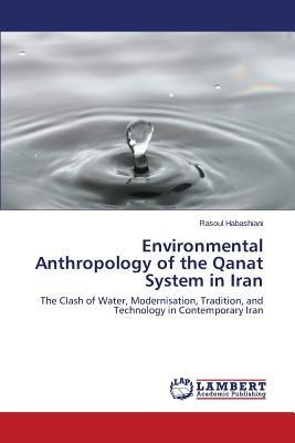 Environmental Anthropology of the Qanat System in Iran