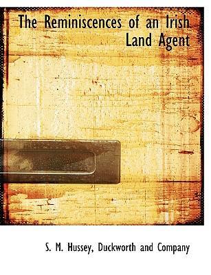 The Reminiscences of an Irish Land Agent