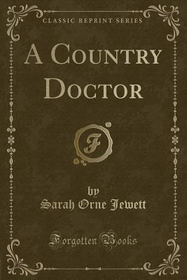 A Country Doctor (Classic Reprint)