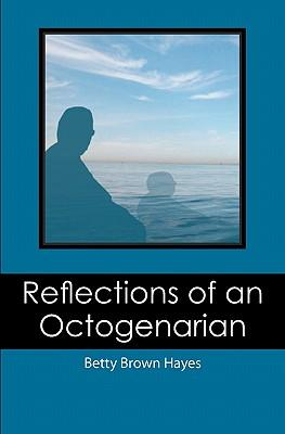 Reflections of an Octogenarian