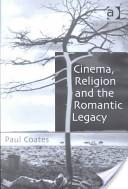 Cinema, Religion, and the Romantic Legacy
