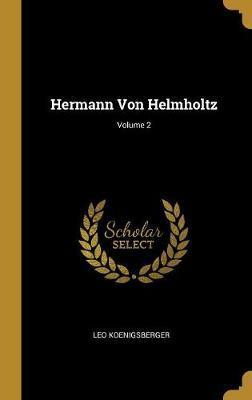 Hermann Von Helmholtz; Volume 2