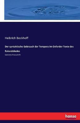 Der syntaktische Gebrauch der Tempora im Oxforder Texte des Rolandsliedes