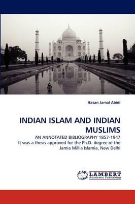 INDIAN ISLAM AND INDIAN MUSLIMS