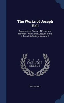 The Works of Joseph Hall
