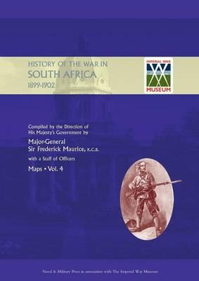 Official History of the War in South Africa 1899-1902 Compiled by the Direction of His Majesty's Government Volume Four Maps
