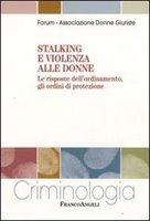 Stalking e violenza alle donne. Le risposte dell'ordinamento, gli ordini di protezione