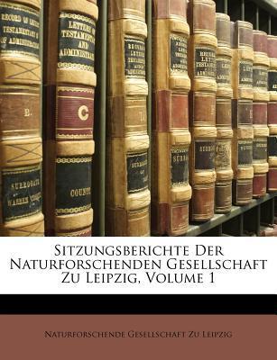 Sitzungsberichte Der Naturforschenden Gesellschaft Zu Leipzi