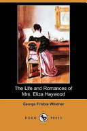 The Life and Romances of Mrs. Eliza Haywood (Dodo Press)