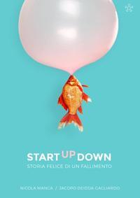 StartUpDown. Storia felice di un fallimento