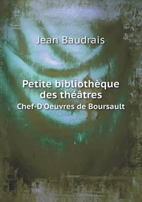 Petite Bibliotheque Des Theatres Chef-D'Oeuvres de Boursault