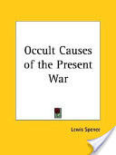 The Occult Causes of the Present War[