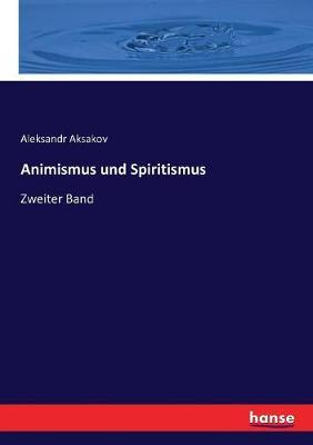 Animismus und Spiritismus