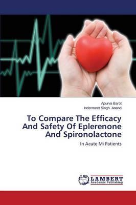 To Compare The Efficacy And Safety Of Eplerenone And Spironolactone