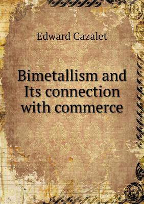 Bimetallism and Its Connection with Commerce