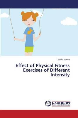 Effect of Physical Fitness Exercises of Different Intensity