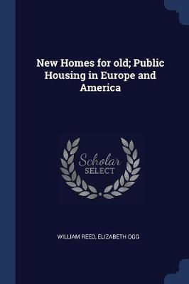 New Homes for Old; Public Housing in Europe and America