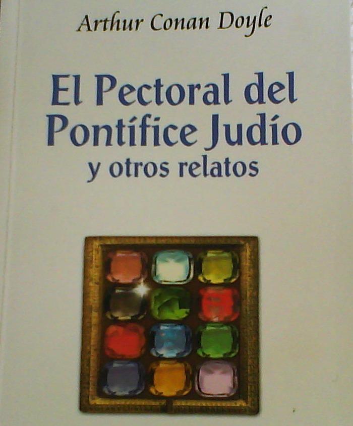 El pectoral del pontifice judio y otros relatos