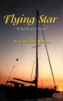 Flying Star  a Sailboat's Story