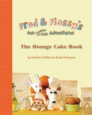 Fred and Flossy's Fun Cooking With Kids Adventures