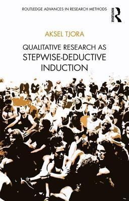 Qualitative Research as Stepwise-Deductive Induction