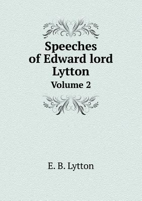 Speeches of Edward Lord Lytton Volume 2