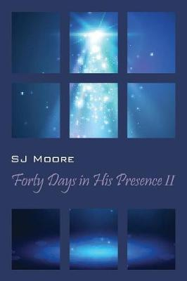 Forty Days in His Presence II