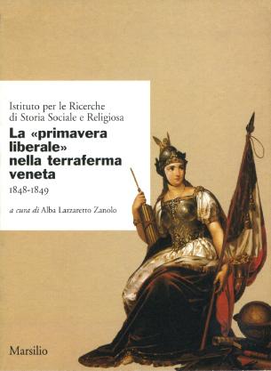 La Primavera liberale nella terraferma veneta, 1848-1849