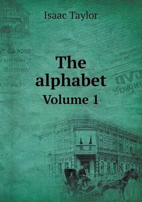 The Alphabet Volume 1