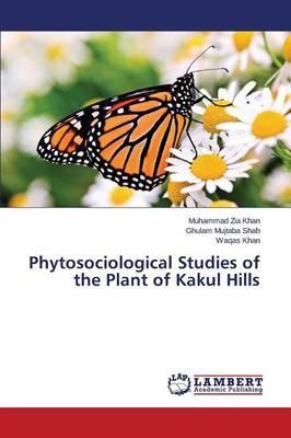 Phytosociological Studies of the Plant of Kakul Hills