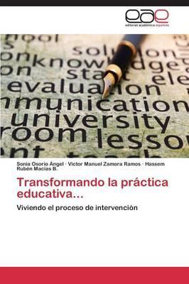 Transformando la práctica educativa...
