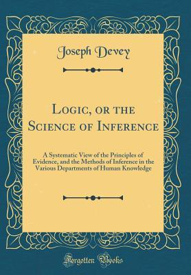 Logic, or the Science of Inference